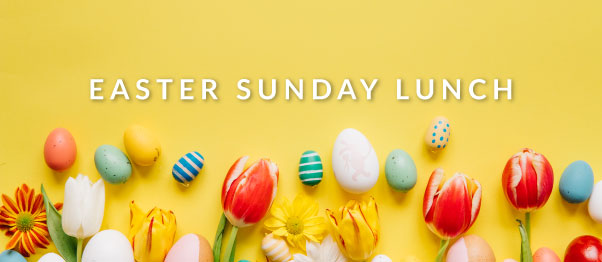 SUNDAY 21st APRIL – EASTER SUNDAY LUNCH
