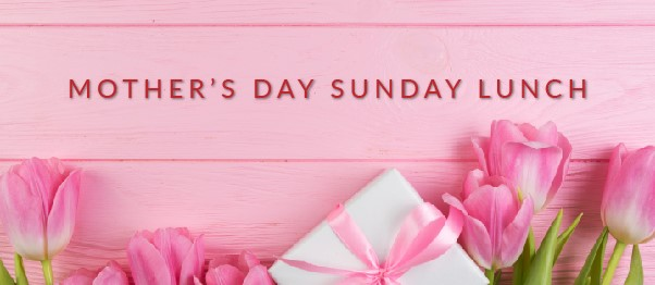 Sunday 31st March - Mother's Day Sunday Lunch