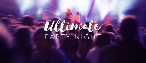 FRIDAY 17th MAY - ULTIMATE PARTY NIGHT