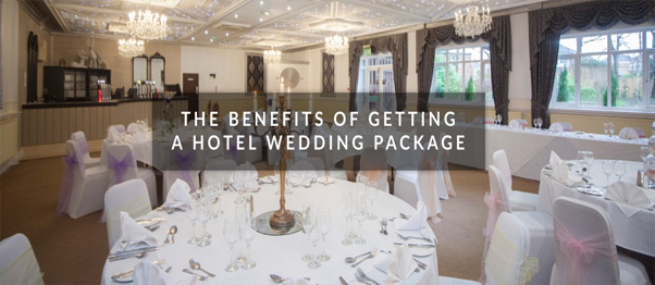 The Benefits of Getting a Hotel Wedding Package